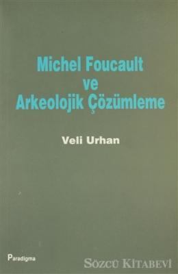 Michel Foucault ve Arkeolojik Çözümleme