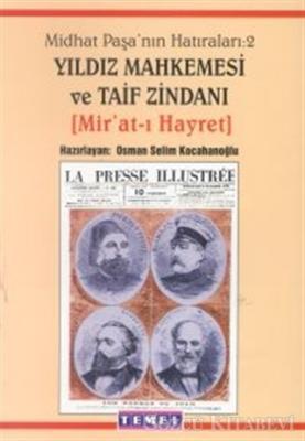 Midhat Paşa'nın Hatıraları: 2 Yıldız Mahkemesi ve Taif Zindanı (Mir'at-ı Hayret)