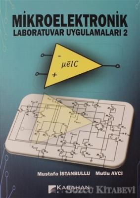 Mustafa İstanbullu - Mikroelektronik Laboratuvar Uygulamaları 2 | Sözcü Kitabevi