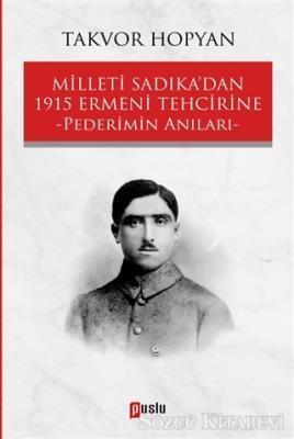 Milleti Sadıka'dan 1915 Ermeni Tehcirine Pederimin Anıları