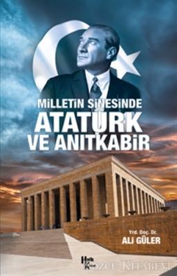 Milletin Sinesinde Atatürk ve Anıtkabir