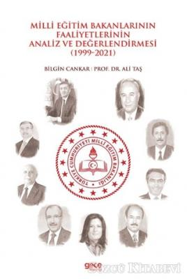 Milli Eğitim Bakanlarının Faaliyetlerinin Analiz ve Değerlendirmesi (1999-2021)