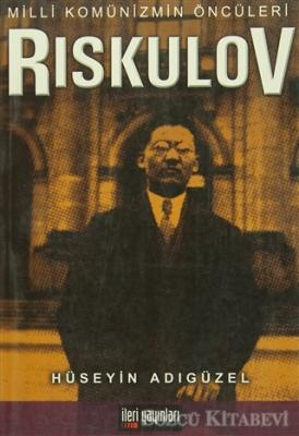 Milli Komünizmin Öncüleri Riskulov