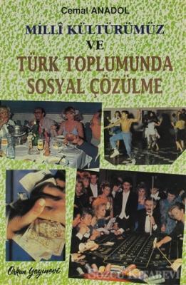 Milli Kültürümüz ve Türk Toplumunda Sosyal Çözülme
