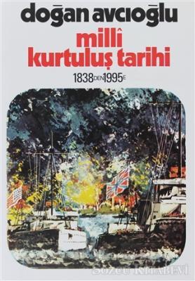 Milli Kurtuluş Tarihi 1838'den 1995'e 1. Kitap