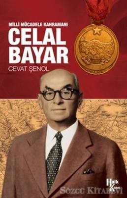 Cevat Şenol - Milli Mücadele Kahramanı Celal Bayar | Sözcü Kitabevi