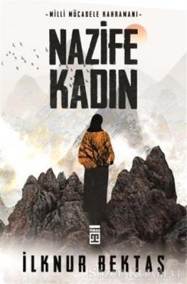 Milli Mücadele Kahramanı Nazife Kadın