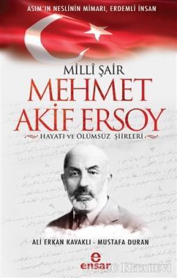 Milli Şair Mehmet Akif Ersoy Hayatı ve Ölümsüz Şiirleri