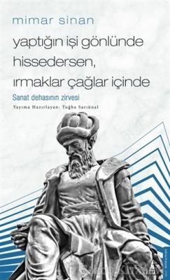 Tuğba Sarıünal - Mimar Sinan - Yaptığın İşi Gönlünde Hissedersen Irmaklar Çağlar İçinde | Sözcü Kitabevi