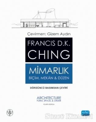 Francis D.K. Ching - Mimarlık - Biçim Mekan ve Düzen   Sözcü Kitabevi