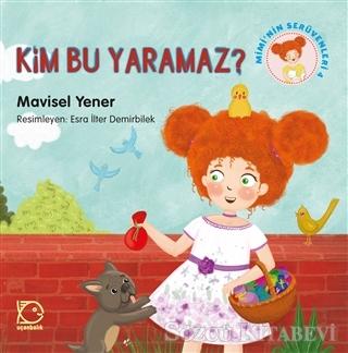 Mavisel Yener - Mimi'nin Serüvenleri 4 - Kim Bu Yaramaz?   Sözcü Kitabevi