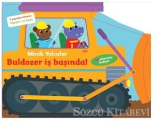 Minik Yolcular - Buldozer İş Başında!