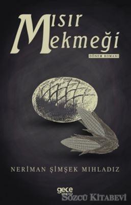 Neriman Şimşek Mıhladız - Mısır Ekmeği | Sözcü Kitabevi