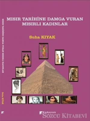 Mısır Tarihine Damga Vuran Mısırlı Kadınlar
