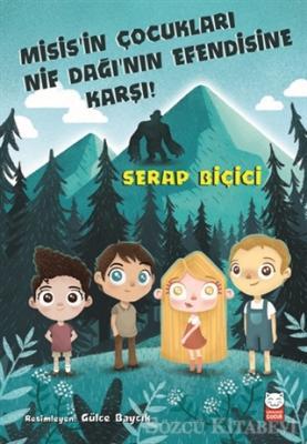 Serap Biçici - Misis'in Çocukları Nif Dağı'nın Efendisine Karşı | Sözcü Kitabevi