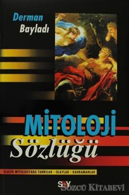 Mitoloji Sözlüğü Klasik Mitologyada Tanrılar - Olaylar - Kahramanlar