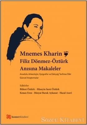 Kolektif - Mnemes Kharin: Filiz Dönmez-Öztürk Anısına Makaleler | Sözcü Kitabevi