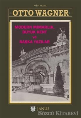 Modern Mimarlık Büyük Kent ve Başka Yazılar