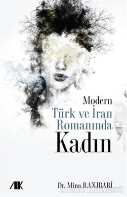 Modern Türk ve İran Romanında Kadın