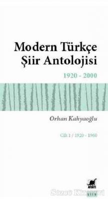 Modern Türkçe Şiir Antolojisi Cilt: 1