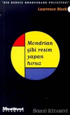 Mondrian Gibi Resim Yapan Hırsız - Bir Bernie Rhodenbarr Polisiyesi