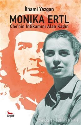 Monika Ertl - Che'nin intikamını Alan Kadın