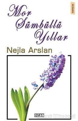Nejla Arslan - Mor Sümbüllü Yıllar | Sözcü Kitabevi