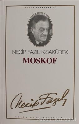 Necip Fazıl Kısakürek - Moskof : 14 - Necip Fazıl Bütün Eserleri | Sözcü Kitabevi