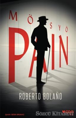 Roberto Bolano - Mösyö Pain | Sözcü Kitabevi