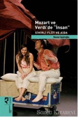 Mozart ve Verdi'de 'İnsan'
