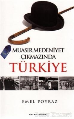 Muasır Medeniyet Çıkmazında Türkiye