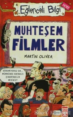 Martin Oliver - Muhteşem Filmler Eğlenceli Bilgi - 6 | Sözcü Kitabevi