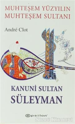 Muhteşem Yüzyılın Muhteşem Sultanı Kanuni Sultan Süleyman