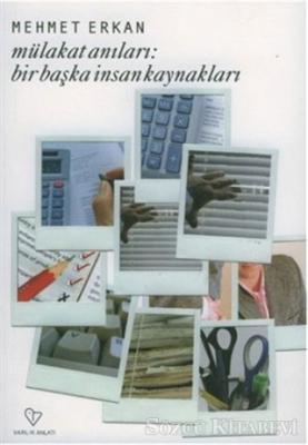Mehmet Erkan - Mülakat Anıları Bir Başka İnsan Kaynakları | Sözcü Kitabevi