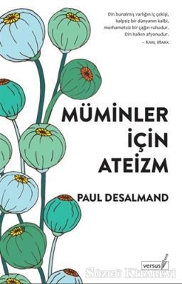 Paul Desalmand - Müminler İçin Ateizm | Sözcü Kitabevi