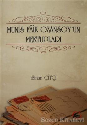 Munis Faik Ozansoy'un Mektupları