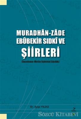 Muradhan-Zade Ebubekir Sıdki ve Şiirleri