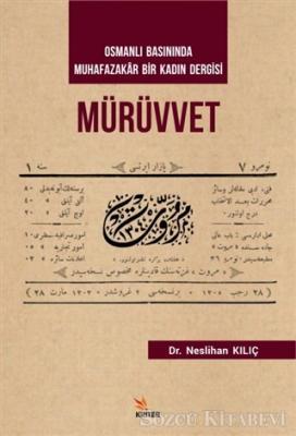 Mürüvvet - Osmanlı Basınında Muhafazakar Bir Kadın Dergisi