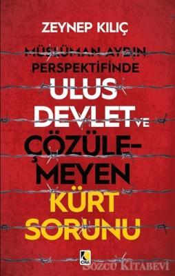 Müslüman Aydın Perspektifinde Ulus Devlet ve Çözülemeyen Kürt Sorunu
