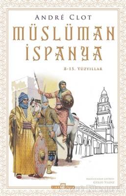 Andre Clot - Müslüman İspanya | Sözcü Kitabevi