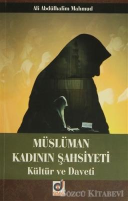 Müslüman Kadının Şahsiyeti Kültür ve Daveti
