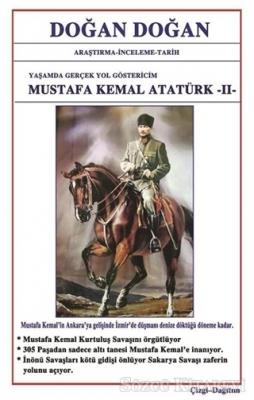 Doğan Doğan - Mustafa Kemal Atatürk 2 - Yaşamda Yol Göstericim | Sözcü Kitabevi