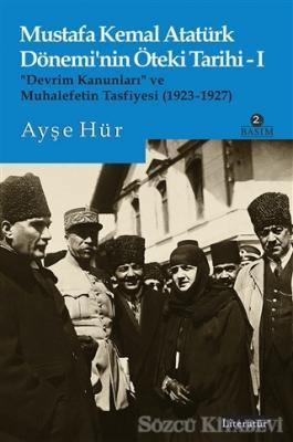 Mustafa Kemal Atatürk Dönemi'nin Öteki Tarihi 1