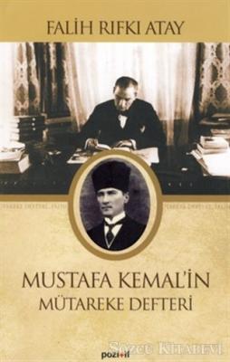 Falih Rıfkı Atay - Mustafa Kemal'in Mütareke Defteri | Sözcü Kitabevi