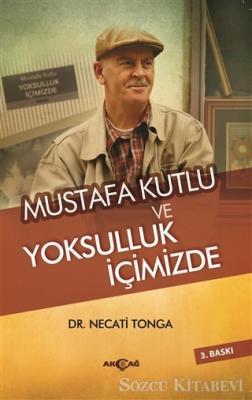 Mustafa Kutlu ve Yoksulluk İçimizde