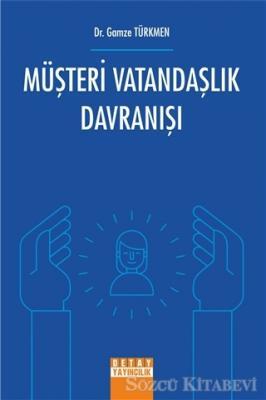 Gamze Türkmen - Müşteri Vatandaşlık Davranışı | Sözcü Kitabevi