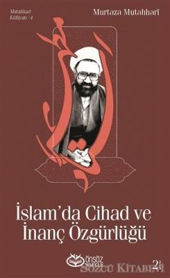 Murtaza Mutahhari - Mutahhari Külliyatı 4 - İslam'da Cihad ve İnanç Özgürlüğü | Sözcü Kitabevi