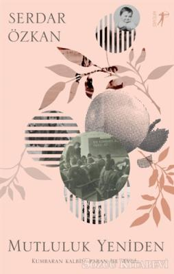Serkan Özkan - Mutluluk Yeniden | Sözcü Kitabevi