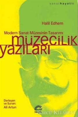 Halil Edhem - Müzecilik Yazıları | Sözcü Kitabevi