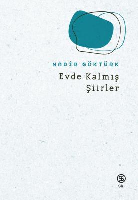 Nadir Göktürk - Evde Kalmış Şiirler | Sözcü Kitabevi